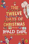 Roald Dahl's the Twelve Days of Christmas