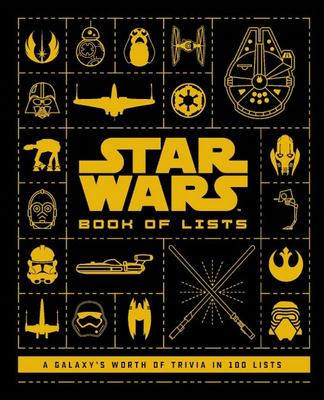 Star Wars Book of Lists - 100 Lists Compiling a Galaxy's Worth of Trivia