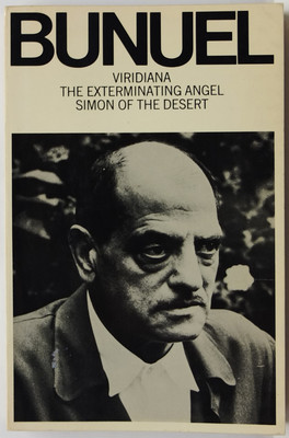 Bunuel: Three Screenplays: Viridiana; The Exterminating Angel; Simon of the Desert