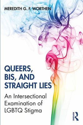 Queers, Bis, and Straight Lies - An Intersectional Examination of LGBTQ Stigma