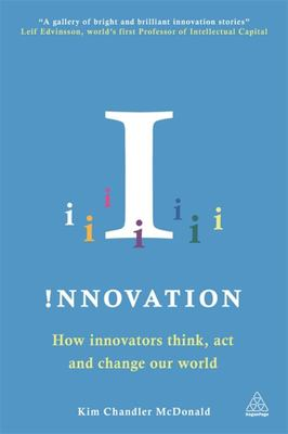 Innovation - How Innovators Think, Act and Change Our World