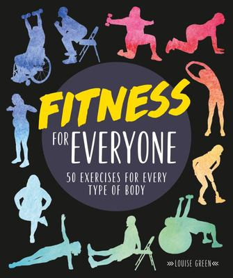 Fitness for Everyone - 50 Exercises for Every Type of Body
