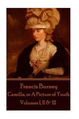 Frances Burney - Camilla, or a Picture of Youth - Volumes I, II & III