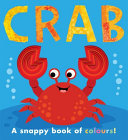 Crab - A Snappy Book of Colours