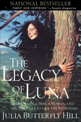 Legacy of Luna - The Story of a Tree, a Woman and the Struggle to Save the Redwoods