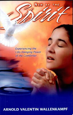 New by the Spirit - Experiencing the Life-Changing Power of the Comforter