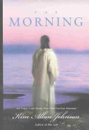 The Morning - His Empty Tomb Means More Than You Ever Dreamed