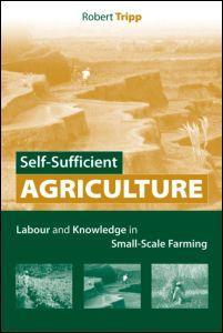 Self-Sufficient Agriculture Labour and Knowledge in Small-Scale Farming