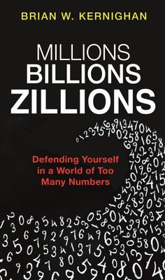 Millions, Billions, Zillions - Defending Yourself in a World of Too Many Numbers