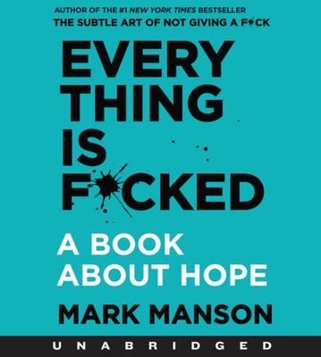 Everything Is F*cked CD - A Book about Hope