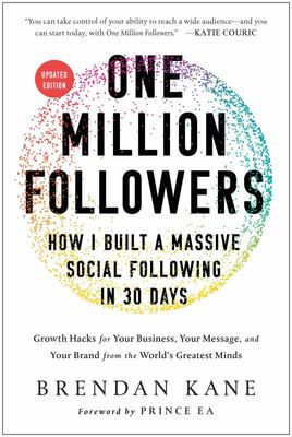 One Million Followers, Updated Edition - How I Built a Massive Social Following in 30 Days