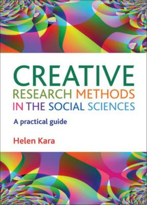 Creative Research Methods in the Social Sciences - A Practical Guide