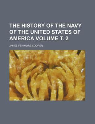 HISTORY OF THE NAVY OF THE UNITED STATES OF AMERICA VOL 2