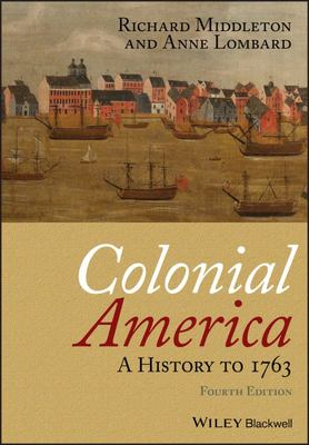 COLONIAL AMERICA A HISTORY TO 1763 4TH ED