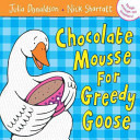 Chocolate Mousse for Greedy Goose H/B