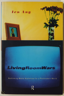 Living Room Wars - Rethinking Media Audiences