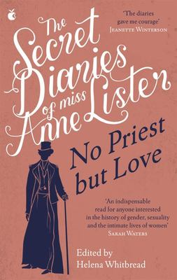 The Secret Diaries of Miss Anne Lister - Vol. 2 - No Priest But Love