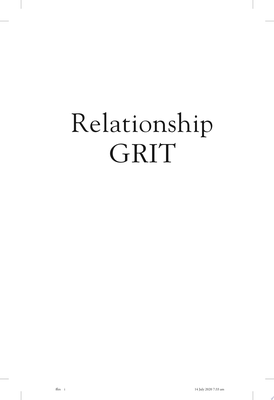 Relationship Grit - A True Story with Lessons to Stay Together, Grow Together, and Thrive Together