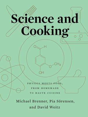 Science and Cooking - Physics Meets Food, from Homemade to Haute Cuisine