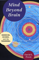 Mind Beyond Brain - Buddhism, Science, and the Paranormal