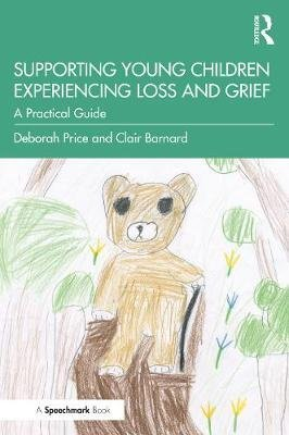 Supporting Young Children Experiencing Loss and Grief: A Practical Guide