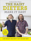 The Hairy Dieters Make It Easy - To Lose Weight, Cook Fast, Feel Fuller for Longer