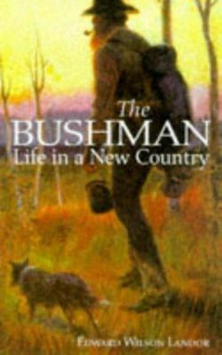 The Bushman - Life in a New Country