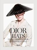 Dior Hats - From Christian Dior to Stephen Jones