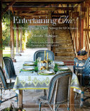 Entertaining Chic! - Modern French Recipes and Table Settings for All Occasions
