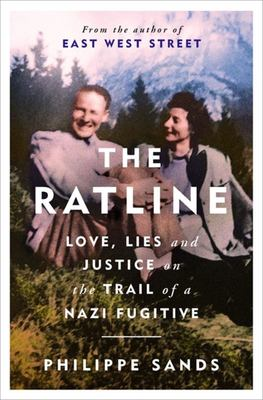 The Ratline Love, Lies and Justice on the Trail of a Nazi Fugitive