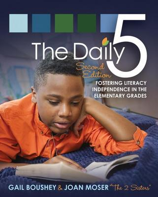 Daily 5 Fostering Literacy Independence in the Primary Years