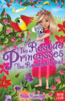 The Rainbow Opal (The Rescue Princesses #11)