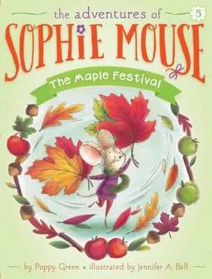 The Adventures Of Sophie Mouse - The Maple Festival (Sophie Mouse #5)