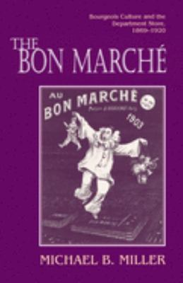 The Bon Marché - Bourgeois Culture and the Department Store, 1869-1920