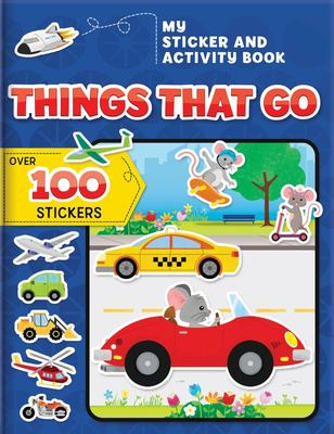 Super Sticker and Activity Book: Things That Go - Over 100 Stickers!