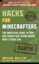 Hacks for Minecrafters: Earth - The Unofficial Guide to Tips and Tricks That Other Guides Won't Teach You
