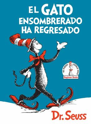 El Gato Ensombrerado Ha Regresado (the Cat in the Hat Comes Back Spanish Edition)