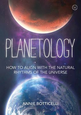 Planetology - How to Align with the Natural Rhythms of the Universe