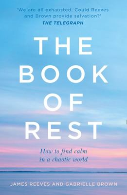 The Book of Rest - How to Find Calm in a Chaotic World
