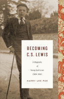 Becoming C. S. Lewis - A Biography of Young Jack Lewis