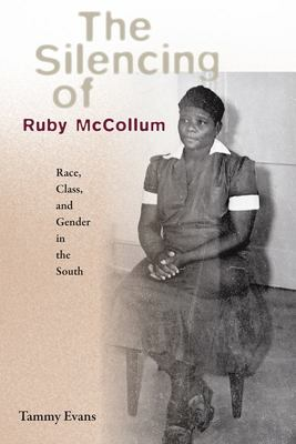 The Silencing of Ruby Mccollum - Race, Class, and Gender in the South