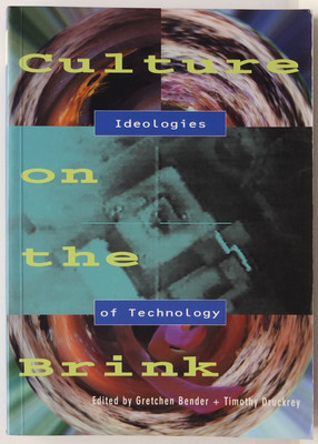 Culture on the Brink - Ideologies of Technology