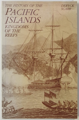 The History of the Pacific Islands - Kingdoms of the Reefs