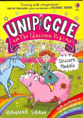 Unicorn Muddle (#1 Unipiggle the Unicorn Pig)
