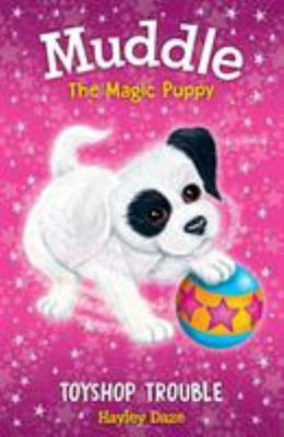 Toyshop Trouble - Muddle the Magic Puppy