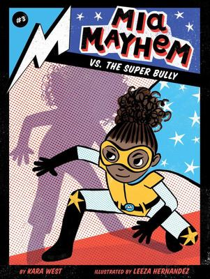 Mia Mayhem vs. the Super Bully