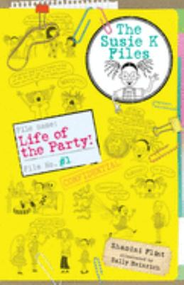 Life of the Party! (The Susie K Files #1)
