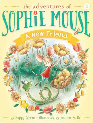 A New Friend (The Adventures of Sophie Mouse #1)