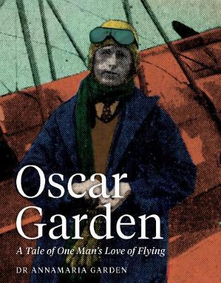 Oscar Garden : An Adventurous Aviator
