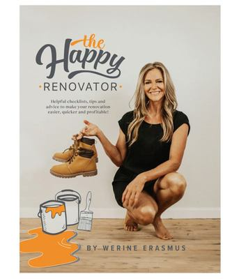 The Happy Renovator - Helpful Checklists, Tips and Advice to Make Your Renovation Easier, Quicker and Profitable!